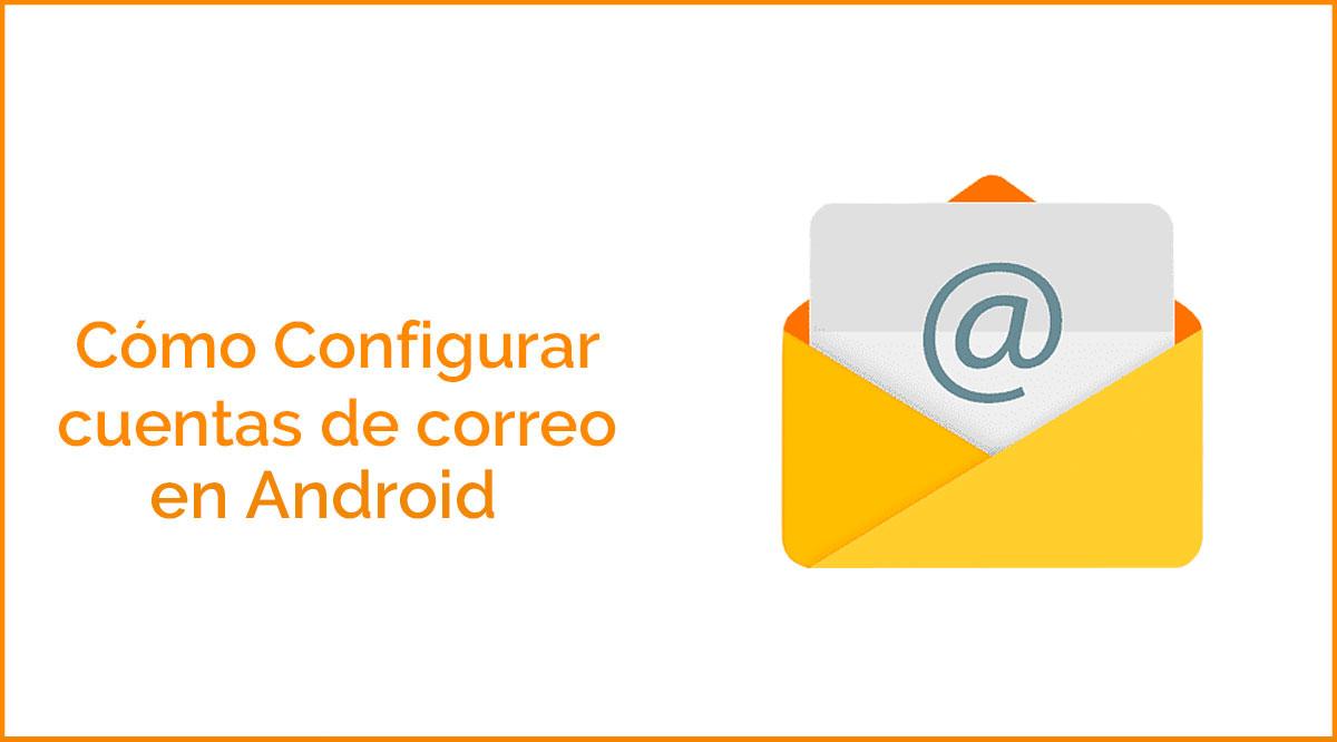 Configurar correos en Android